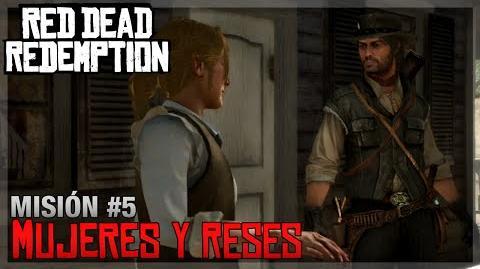 Red Dead Redemption - Misión 5 - Mujeres y reses