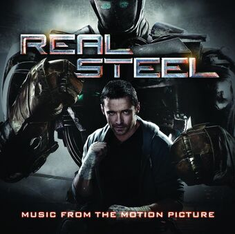 Real Steel Music From The Motion Picture Real Steel Wiki Fandom