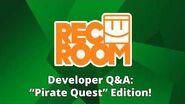 """Rec Room Developer Q&A- """"Pirate Quest"""" Edition!"""