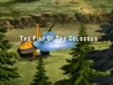 The Fist of the Colossus