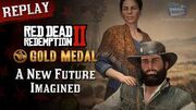 RDR2_PC_-_Mission_103_-_A_New_Future_Imagined_Replay_&_Gold_Medal