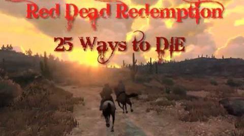 25 Ways to Die -- Red Dead Redemption by TEAMHEADKICK (RDR Machinima)