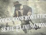 Modes confrontation et série élimination