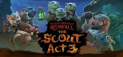 The Lost Legends of Redwall: The Scout Act III - The Abbey