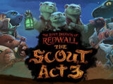 The Lost Legends of Redwall: The Scout Act III
