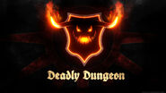 Deadly dungeon2
