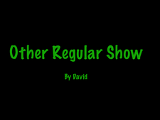 Other Regular Show.png