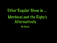 Mordecai and the Rigbys Alternatively