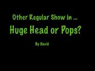 Huge Head or Pops?