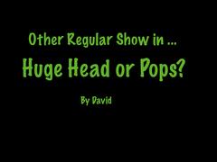 Huge Head or Pops?.png
