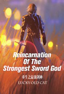 Reincarnation Of The Strongest Sword God Wiki