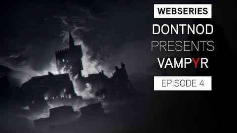 Webseries DONTNOD Presents Vampyr Episode 4 - Stories from the dark