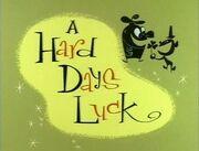 A Hard Day's Luck.jpg