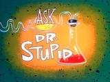Ask Dr. Stupid