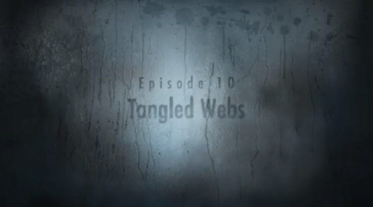 Episode 10: Tangled Webs