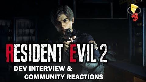 Resident Evil 2 - E3 2018 Developer Interview & Community Reaction