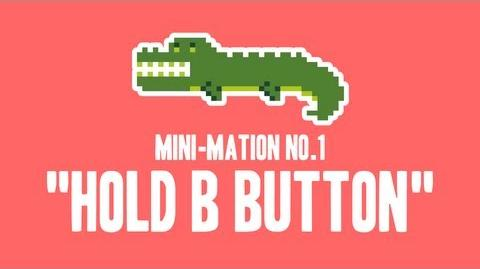 "MiniMation_No.1_-_""Hold_B_Button"""