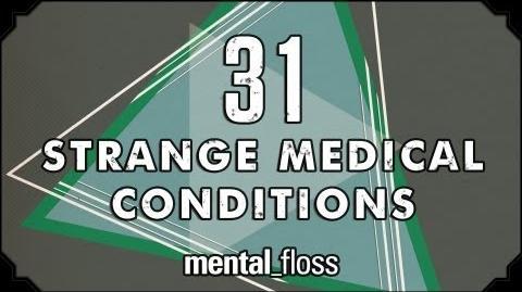 31_Strange_Medical_Conditions_-_Summer_Bummer_Series_pt._1_-_mental_floss_on_YouTube_(Ep.13)
