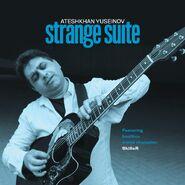 Ateshkhan Yuseinov - 2019 - Strange Suite (Riverboat TUGCD1123) - a