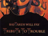 Bastards Will Pay - Tribute To Trouble