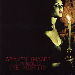 Graven Images - A Tribute To The Misfits.jpg