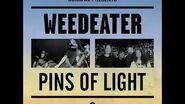 Weedeater Pins Of Light (Full Split 2014)