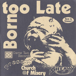 Born Too Late Sheavy CoM.jpg