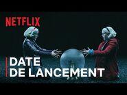 Les nouvelles aventures de Sabrina - Partie 4 - Date de lancement VF - Netflix France