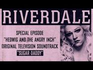 Riverdale - Sugar Daddy - From- Hedwig and the Angry Inch Musical Episode (Official Video)