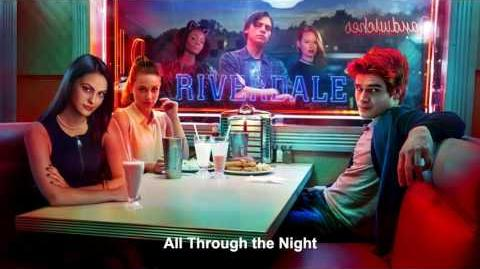 Riverdale Cast - All Through the Night Riverdale 1x01 Music HD