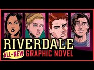 RIVERDALE GRAPHIC NOVEL! New Story, New Art!