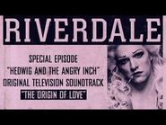 Riverdale - The Origin of Love - From- Hedwig and the Angry Inch Musical Episode (Official Video)