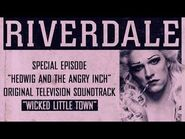 Riverdale - Wicked Little Town - From- Hedwig and the Angry Inch Musical Episode (Official Video)