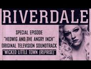 Riverdale - Wicked Little Town (Reprise) - From- Hedwig and the Angry Inch (Official Video)