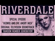 Riverdale - Random Number Generation - From- Hedwig and the Angry Inch (Official Video)