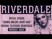 Riverdale - Midnight Radio - From- Hedwig and the Angry Inch Musical Episode (Official Video)