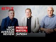 Real Priests Watch Chilling Adventures of Sabrina - Not Your Average Review - Netflix