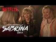 Chilling Adventures of Sabrina Pt 4 - Exclusive Clip- Sabrina Meets her New Aunties - Netflix