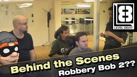 Behind the Scenes - Robbery Bob sequel??
