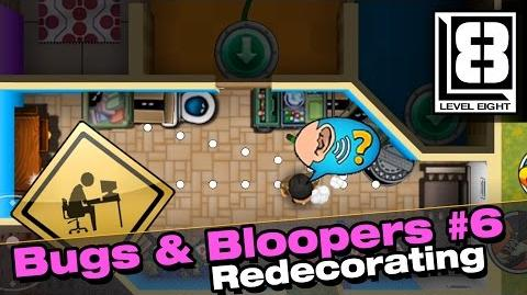 Bugs & Bloopers 6 - Redecorating