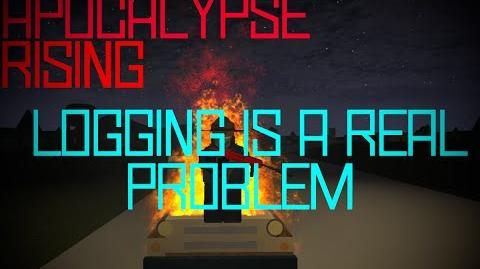 Apocalypse Rising LOGGING IS A REAL PROBLEM!