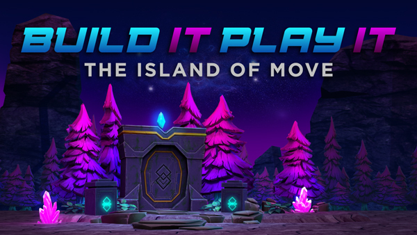 Build It, Play It: The Island of Move