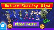 Roblox Skating Rink Pizza Party.jpg