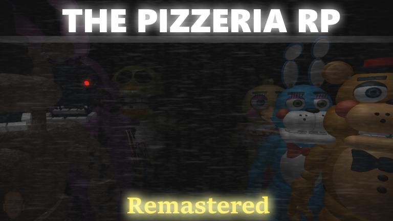 Freddy Fazbear S Pizza Roleplay Roblox The Pizzeria Roleplay Remastered The Pizzeria Rp Remastered Roblox Wikia Fandom