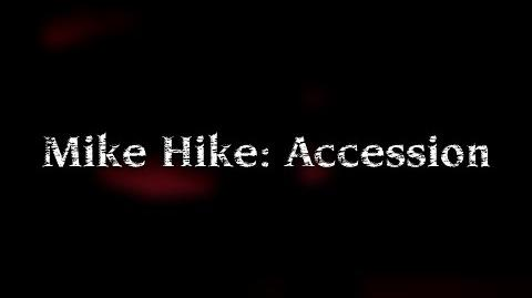 Mike Hike: Accession