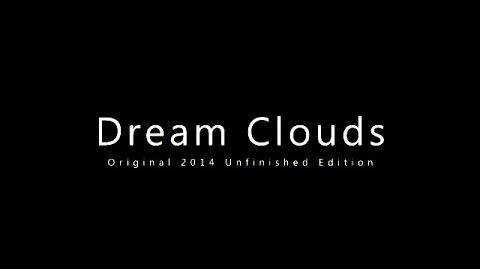 Dream_Clouds_(Original_2014_Unfinished_Edition)