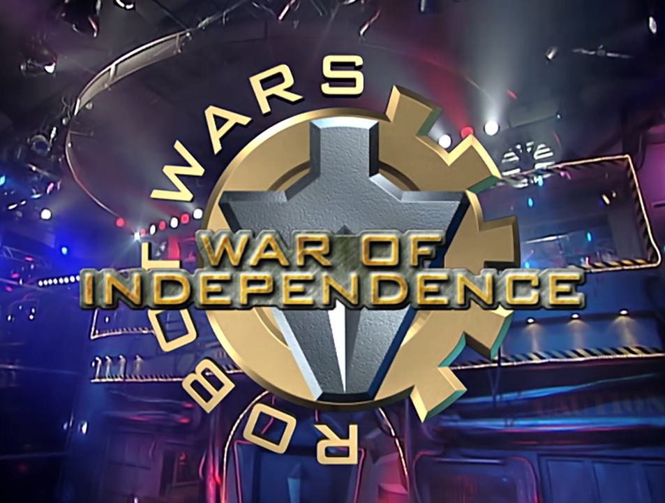 Robot Wars: The Fourth Wars/War of Independence