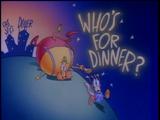 Who's For Dinner?