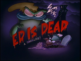 Ed is Dead: A Thriller!