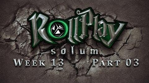 RollPlay Solum - Week 13 - Part 3 - Tabletop D&D Campaign